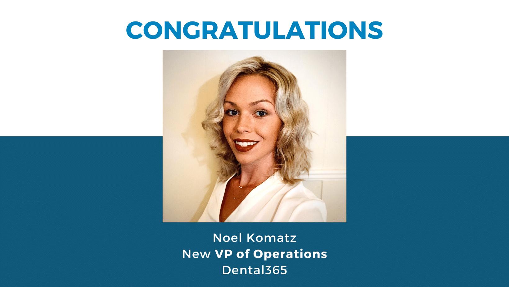 Dental365 promotes Noel Komatz to VP of Operations